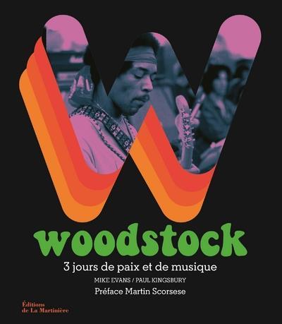 WOODSTOCK - 3 JOURS DE PAIX ET DE MUSIQUE