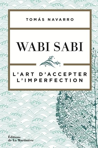 WABI SABI - L'ART D'ACCEPTER L'IMPERFECTION