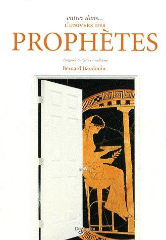 ENTREZ DANS L'UNIVERS DES PROPHETES