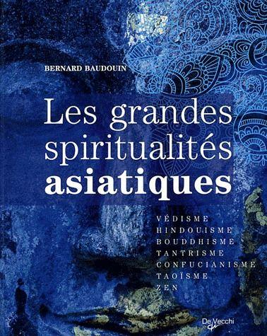 GRANDES SPIRITUALITES ASIATIQUES (LES)