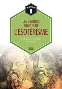 GRANDES FIGURES DE L'ESOTERISME (LES)
