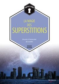 LA MAGIE DES SUPERSTITIONS
