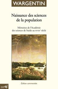 NAISSANCE DES SCIENCES DE LA POPULATION. MEMOIRES DE L'ACADEMIE ROYAL