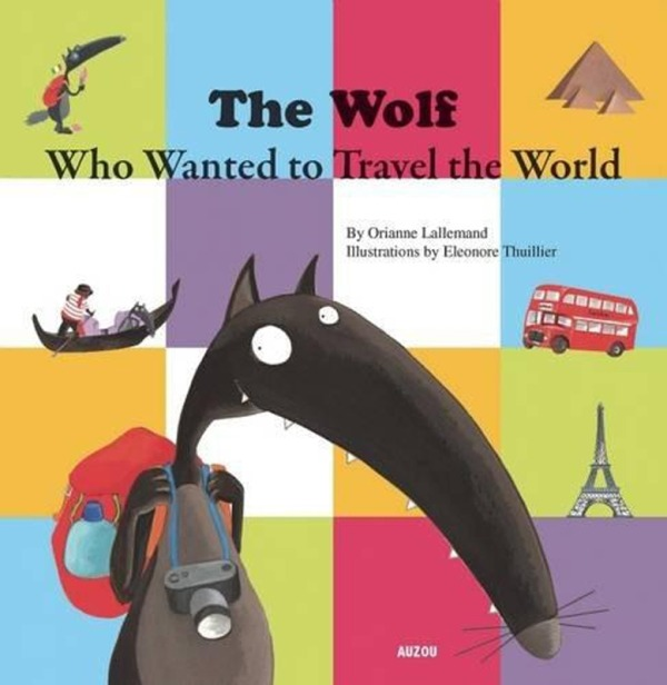 THE WOLF WHO WANTED TO TRAVEL THE WORLD
