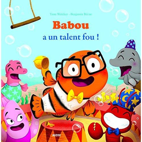 BABOU A UN TALENT FOU ! (COLL. MES PTITS ALBUMS)