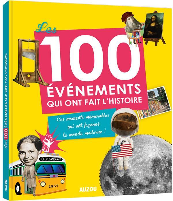LES 100 EVENEMENTS QUI ONT FAIT L'HISTOIRE