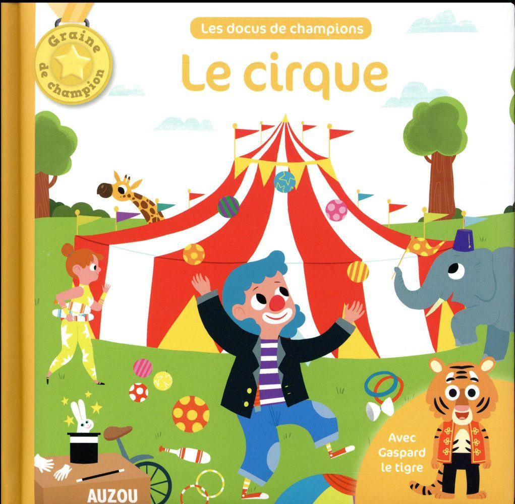 LE CIRQUE (COLL. MES DOCUS DE CHAMPION)