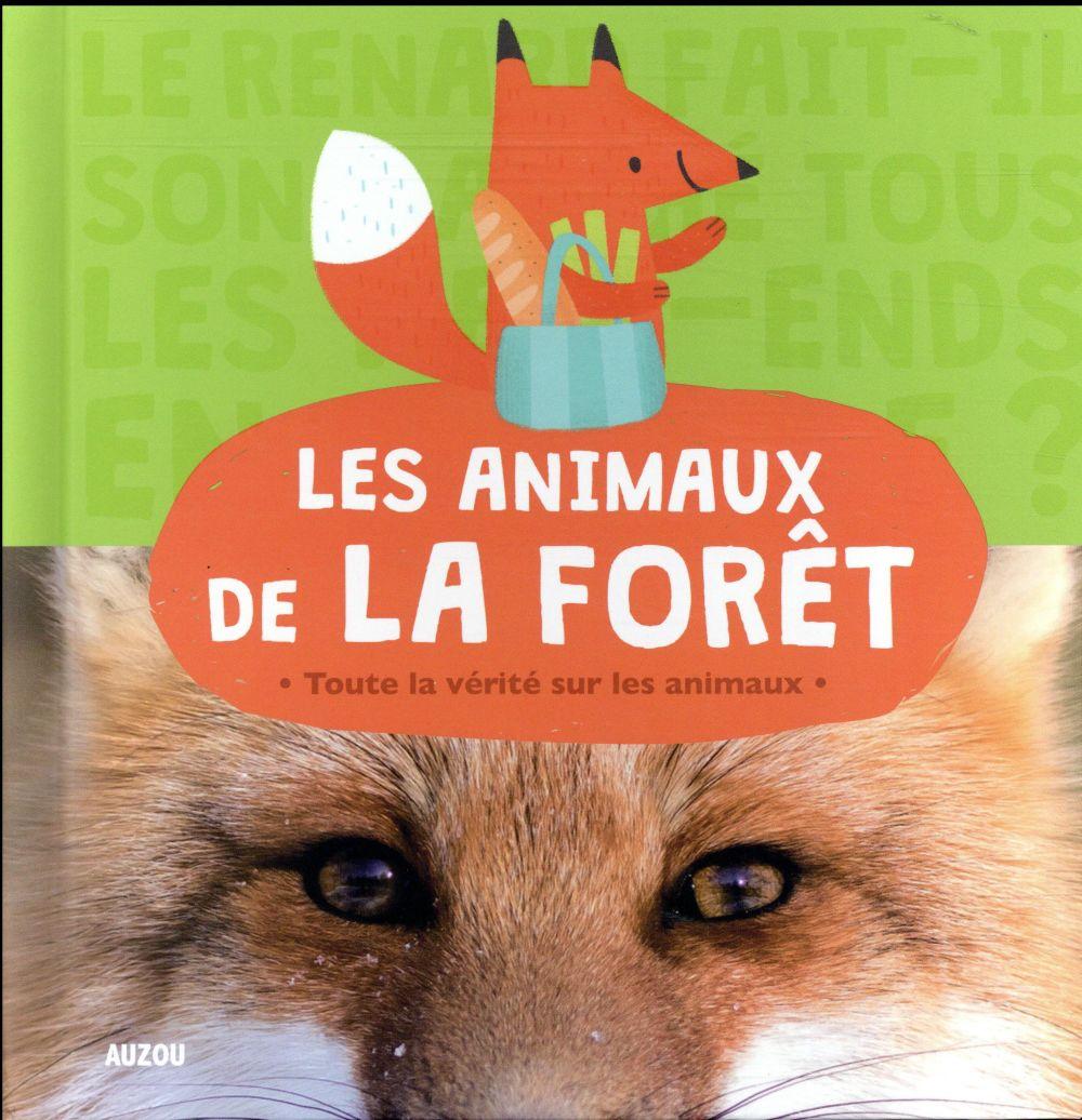 LES ANIMAUX DE LA FORET (COLL. ANIMOSCOPE) - TOUTE LA VERITE SUR LES ANIMAUX