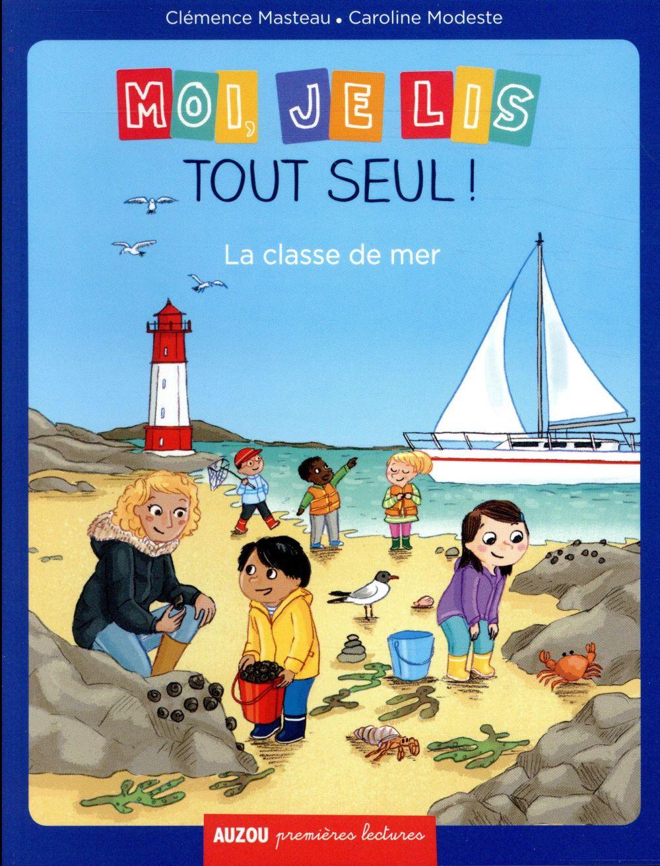 MOI, JE LIS TOUT SEUL -  TOME 17 LA CLASSE DE MER (COLL. PREMIERES LECTURES)