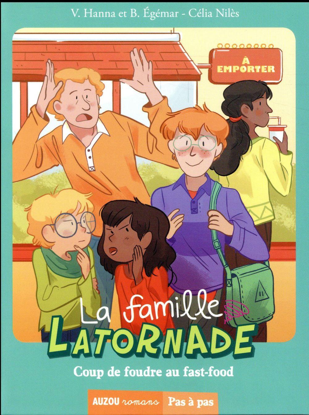 LA FAMILLE LATORNADE - TOME 3 COUP DE FOUDRE AU FAST FOOD (COLL.PAS A PAS)