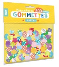 MON SACHET DE 300 GROSSES GOMMETTES A MOTIFS