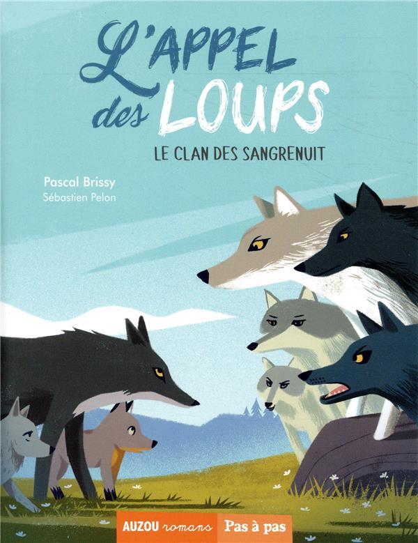 L'APPEL DES LOUPS TOME 2 - LE CLAN DES SANGRENUIT