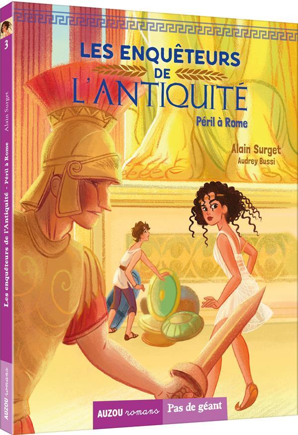 LES ENQUETEURS DE L'ANTIQUITE TOME 3 - PERIL A ROME