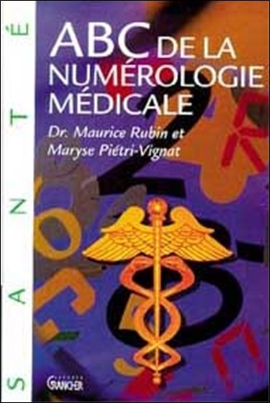 ABC DE LA NUMEROLOGIE MEDICALE