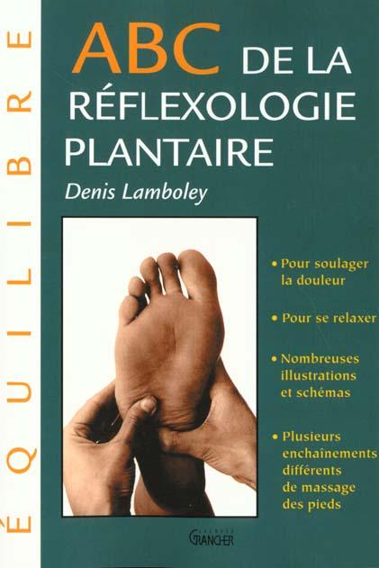 ABC DE LA REFLEXOLOGIE PLANTAIRE