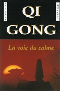 QI GONG - LA VOIE DU CALME