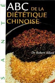 ABC DE LA DIETETIQUE CHINOISE