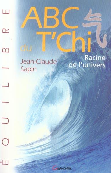 ABC DU T'CHI - RACINE DE L'UNIVERS