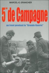"""5EME DE CAMPAGNE - AU FRONT PENDANT LA """"GRANDE GUERRE"""""""