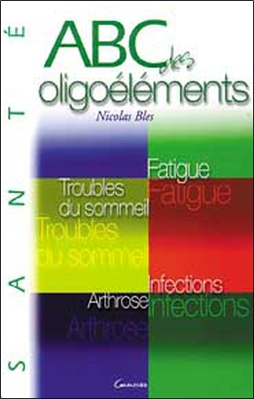 ABC DES OLIGOELEMENTS