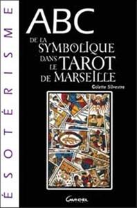 ABC DE LA SYMBOLIQUE DU TAROT DE MARSEILLE
