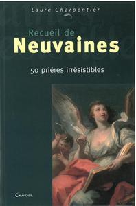 RECUEIL DE NEUVAINES - 50 PRIERES IRRESISTIBLES