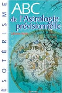 ABC DE L'ASTROLOGIE PREVISIONNELLE