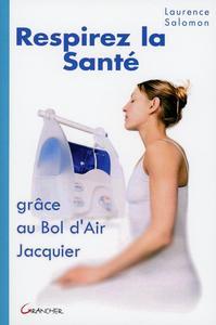 RESPIREZ LA SANTE - GRACE AU BOL D'AIR JACQUIER