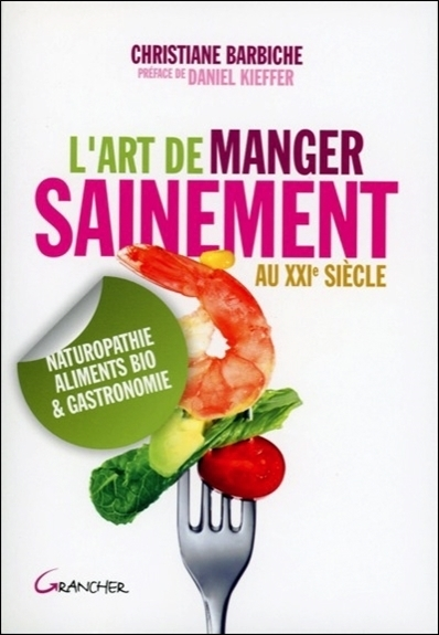 L'ART DE MANGER SAINEMENT AU XXIE SIECLE