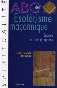 ABC DE L'ESOTERISME MACONNIQUE