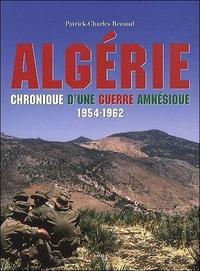 ALGERIE - CHRONIQUE D'UNE GUERRE AMNESIQUE - 1954-1962