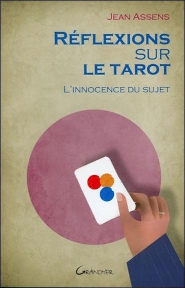 REFLEXIONS SUR LE TAROT - L'INNOCENCE DU SUJET