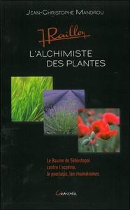 JEAN RAILLON - L'ALCHIMISTE DES PLANTES