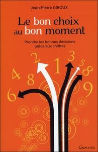 LE BON CHOIX AU BON MOMENT - PRENDRE LES BONNES DECISIONS GRACE AUX CHIFFRES