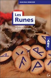 LES RUNES - LA MAGIE DE LEURS POUVOIRS - ABC