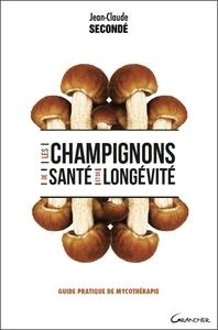 LES CHAMPIGNONS DE SANTE ET DE LONGEVITE