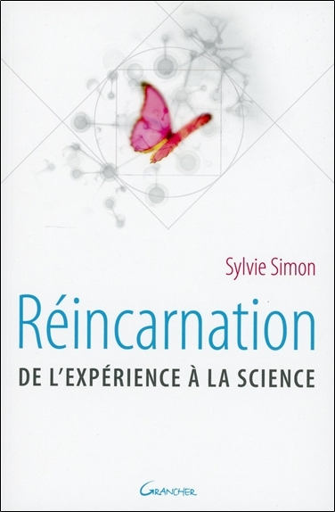 REINCARNATION - DE L'EXPERIENCE A LA SCIENCE