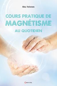 COURS PRATIQUE DE MAGNETISME AU QUOTIDIEN