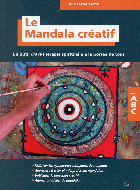 LE MANDALA CREATIF - UN OUTIL D'ART-THERAPIE SPIRITUELLE A LA PORTEE DE TOUS
