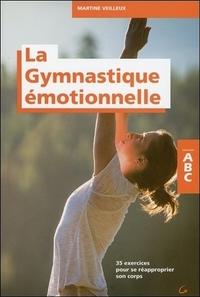 LA GYMNASTIQUE EMOTIONNELLE - 35 EXERCICES POUR SE REAPPROPRIER SON CORPS - ABC