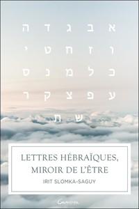 LETTRES HEBRAIQUES, MIROIR DE L'ETRE