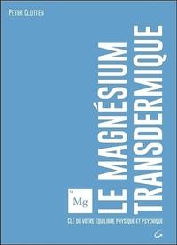 LE MAGNESIUM TRANSDERMIQUE - CLE DE VOTRE EQUILIBRE PHYSIQUE ET PSYCHIQUE