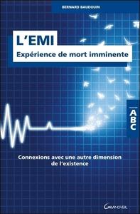 L'EMI - EXPERIENCE DE MORT IMMINENTE - CONNEXIONS AVEC UNE AUTRE DIMENSION DE L'EXISTENCE