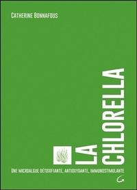 LA CHLORELLA - UNE MICROALGUE DETOXIFIANTE, ANTIOXYDANTE, IMMUNOSTIMULANTE