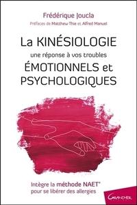 LA KINESIOLOGIE - UNE REPONSE A VOS TROUBLES EMOTIONNELS ET PSYCHOLOGIQUES