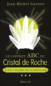 LE COFFRET ABC DU CRISTAL DE ROCHE - LE LIVRE + UNE POINTE DE LASER EN CRISTAL DE ROCHE