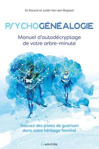 PSYCHOGENEALOGIE - MANUEL D'AUTODECRYPTAGE DE VOTRE ARBRE-MINUTE