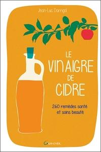 LE VINAIGRE DE CIDRE - 260 REMEDES SANTE ET SOINS BEAUTE