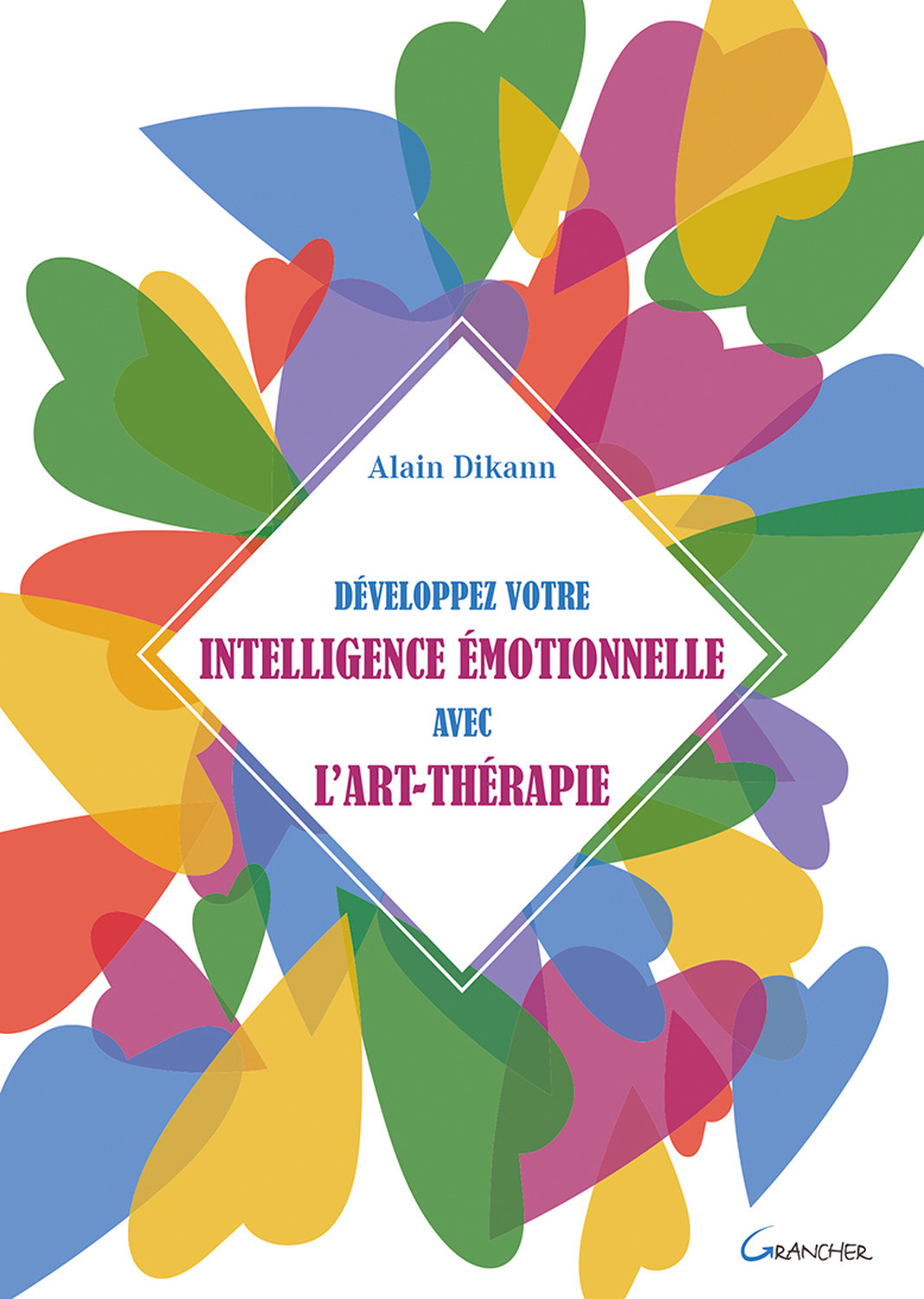 DEVELOPPEZ VOTRE INTELLIGENCE EMOTIONNELLE AVEC L'ART-THERAPIE