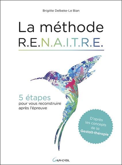 LA METHODE RENAITRE - 5 ETAPES POUR VOUS RECONSTRUIRE APRES L'EPREUVE